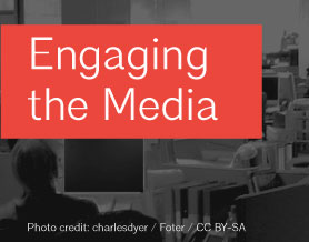 Engaging the Media