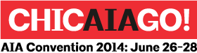 AIA Convention 2014: June 26 - 29, Chicago