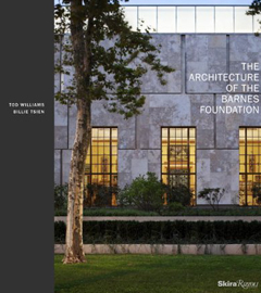 The Architecture of the Barnes Foundation: Gallery in a Garden in a Gallery