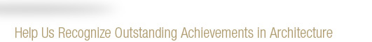The American Institute of Architects is pleased to announce that we are currently accepting nominations for the 2013 Gold Medal and Architecture Firm Award.